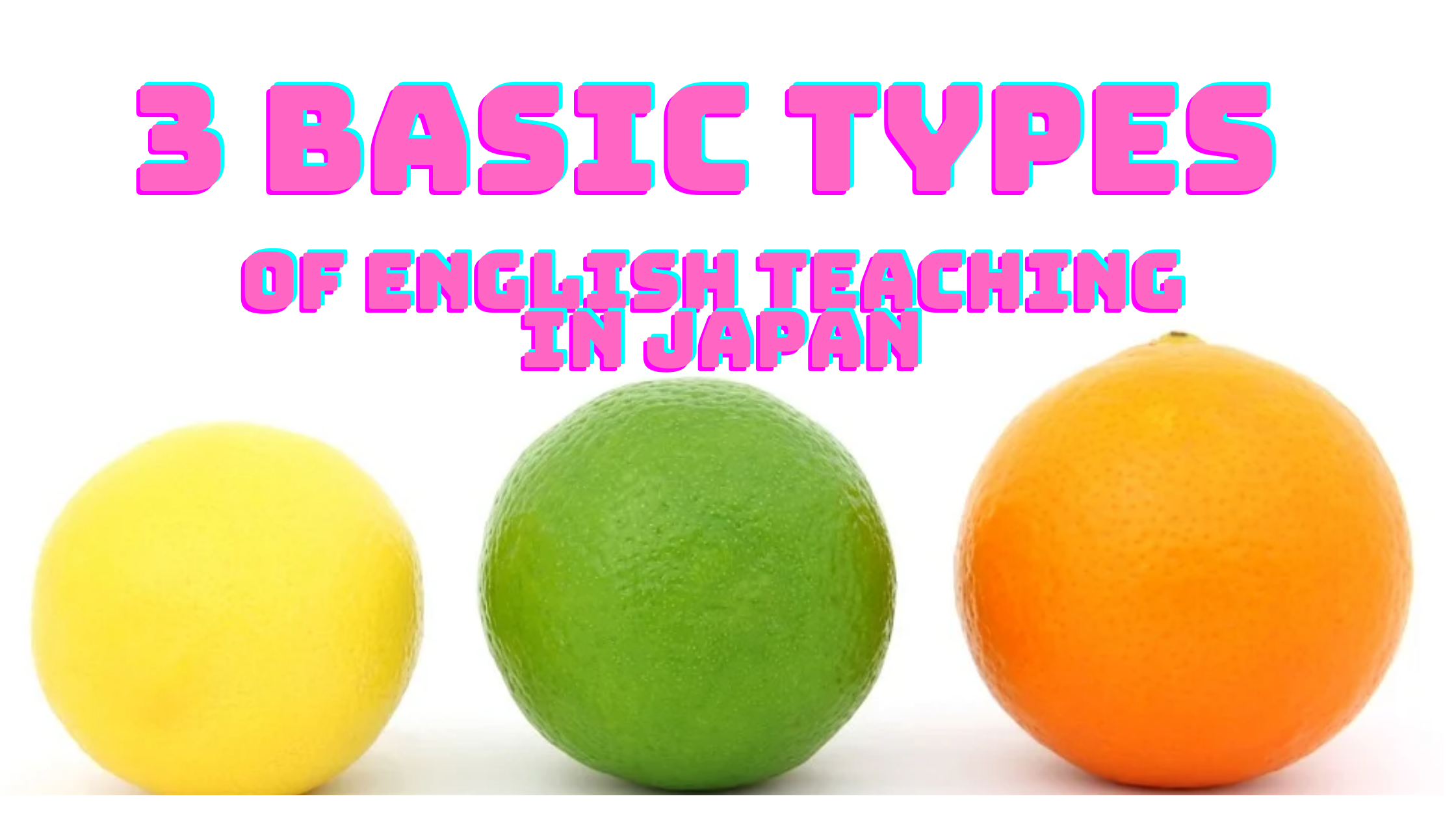 3 Basic Types of English Teaching in Japan